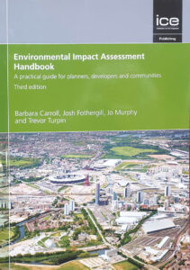 Environmental Impact Assessment Handbook: A practical guide for planners, developers and communities, Third edition 2019